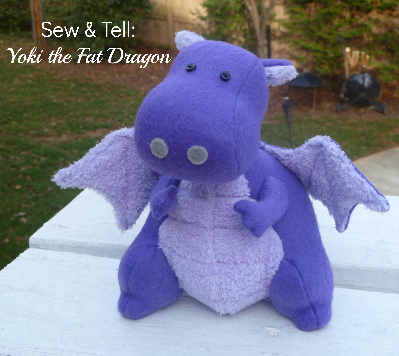 Sew & Tell: Yoki the Fat Dragon - SEWTORIAL