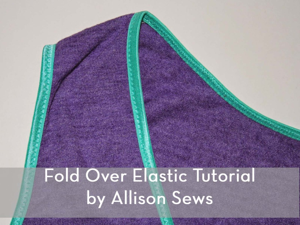 How To Use Fold Over Elastic Sewtorial